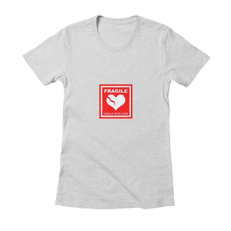 Fragile Handle With Care Women's Fitted T-Shirt by Hassified