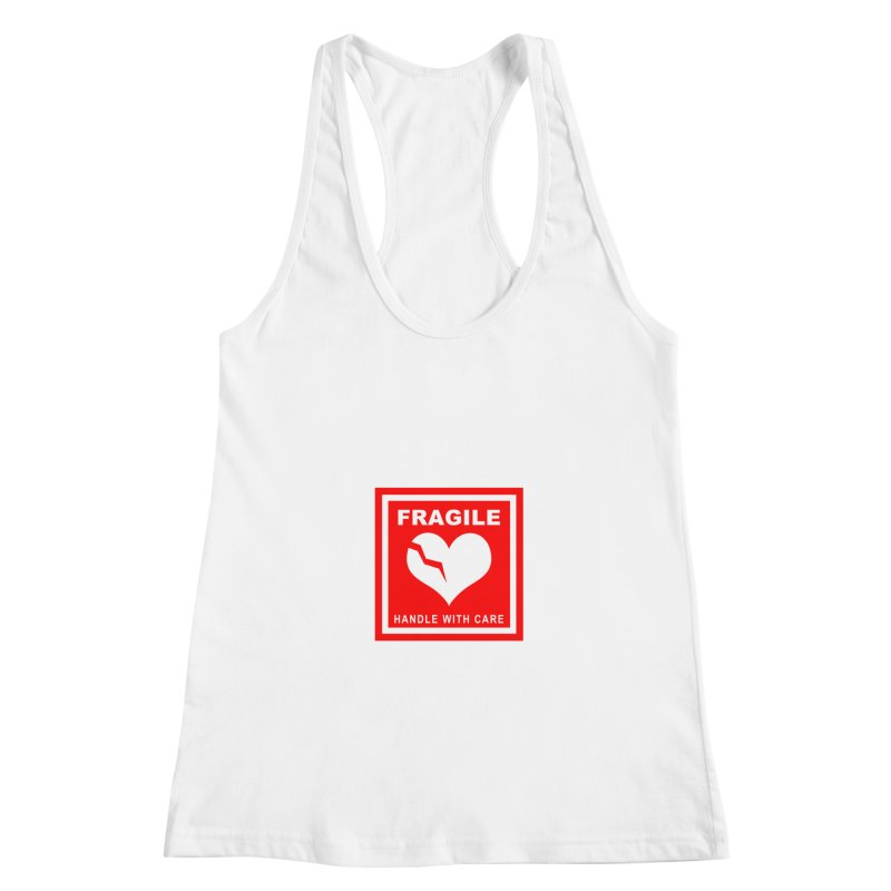 Fragile Handle With Care Women's Racerback Tank by Hassified