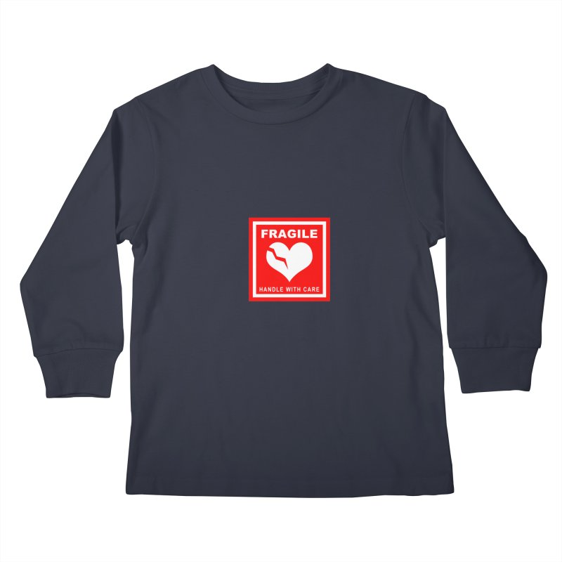 Fragile Handle With Care Kids Longsleeve T-Shirt by Hassified