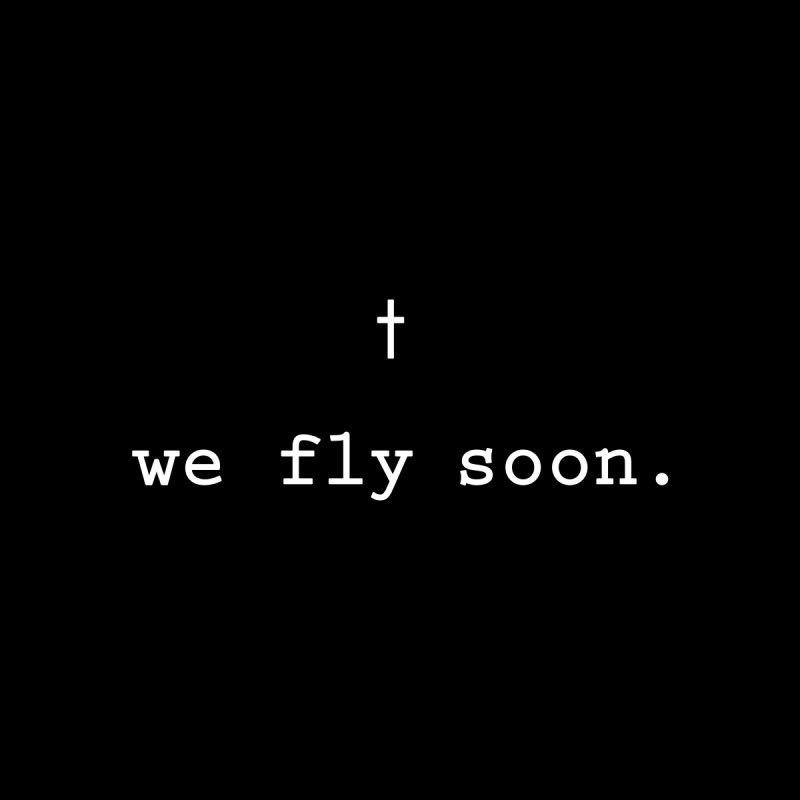 Soon We Fly by Hassified