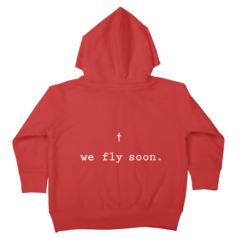 Soon We Fly Kids Toddler Zip-Up Hoody by Hassified