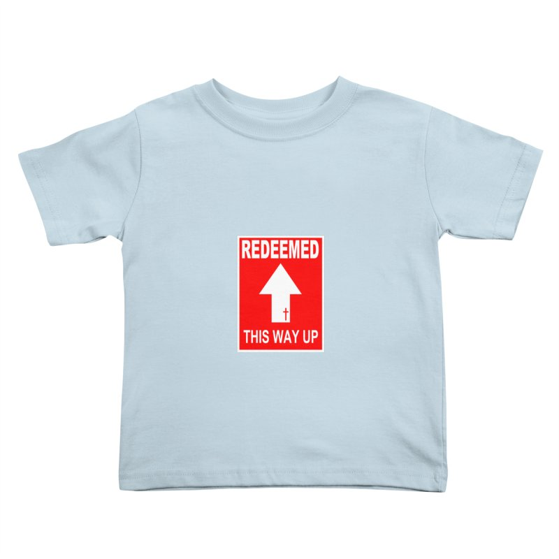 Redeemed, This Way Up Kids Toddler T-Shirt by Hassified