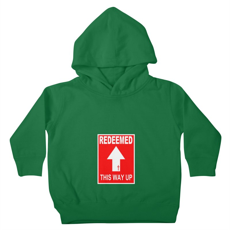 Redeemed, This Way Up Kids Toddler Pullover Hoody by Hassified