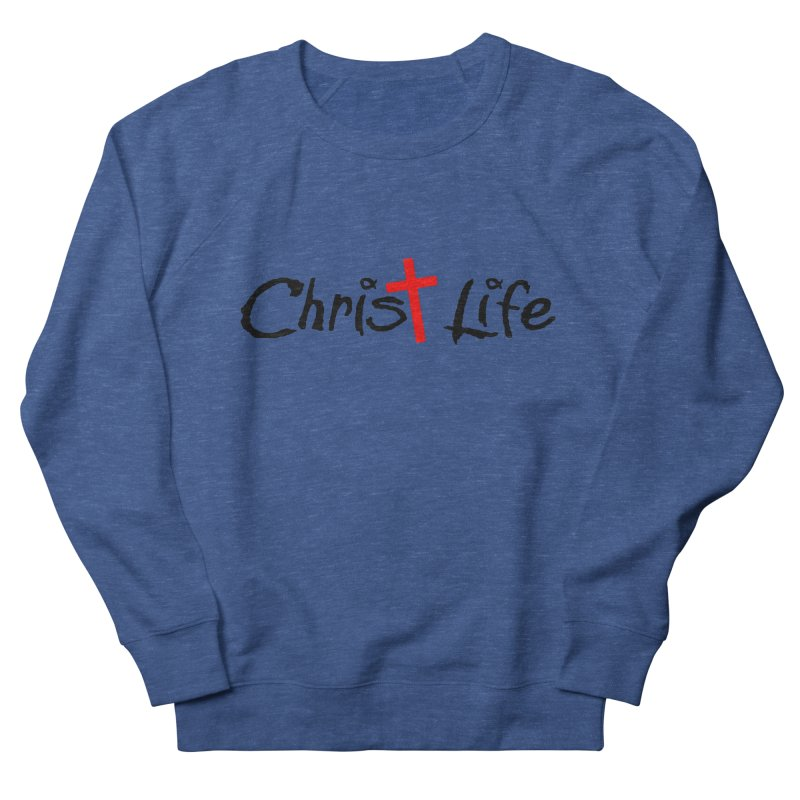Christ Life Women's French Terry Sweatshirt by Hassified