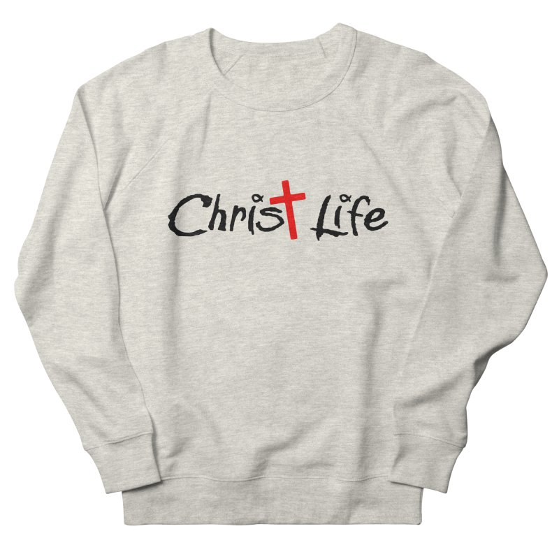 Christ Life Men's French Terry Sweatshirt by Hassified