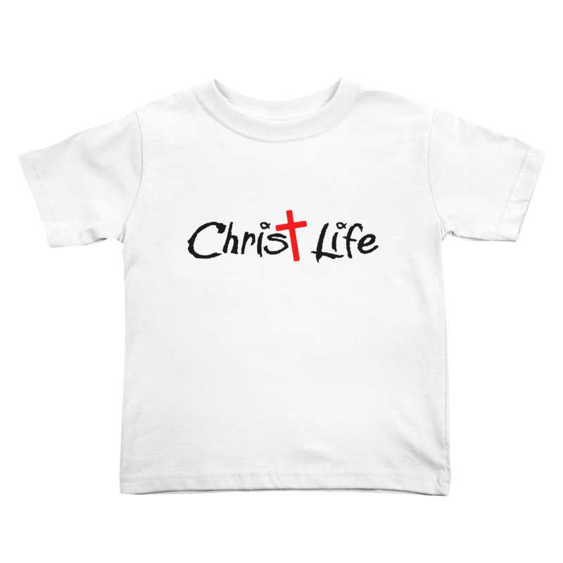 Christ Life Kids Toddler T-Shirt by Hassified