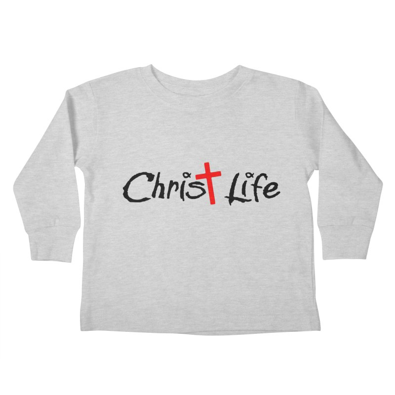 Christ Life Kids Toddler Longsleeve T-Shirt by Hassified