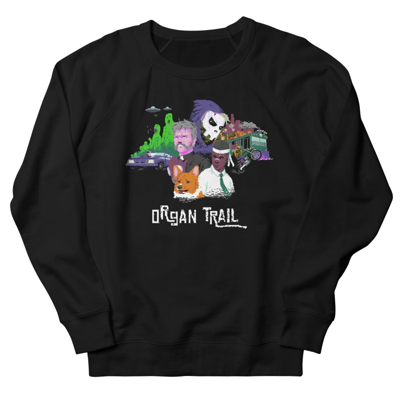 Organ Trail Final Cut Women's French Terry Sweatshirt by The Men Who Wear Many Hats