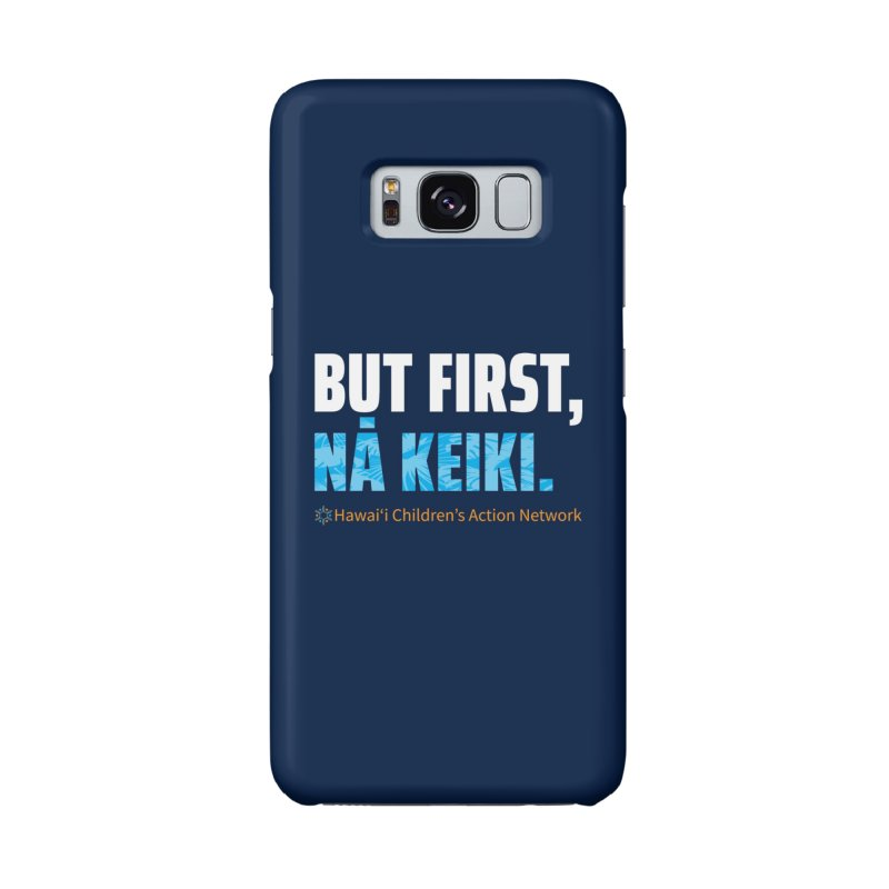 But First, Nā Keiki Accessories Phone Case by Hawaiʻi Children's Action Network