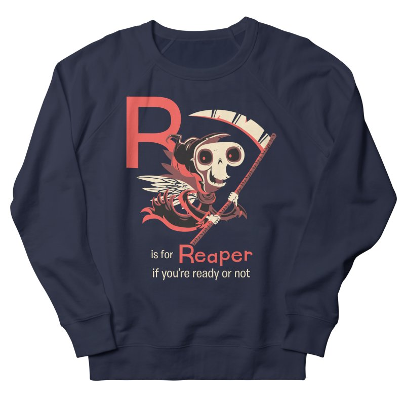 R is for Reaper Women's French Terry Sweatshirt by Hazy Dell Press