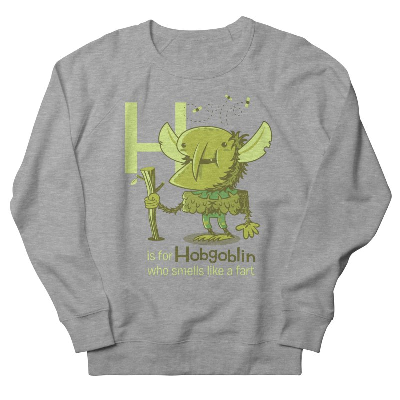 H is for Hobgoblin in Women's Sweatshirt Heather Graphite by Hazy Dell Press