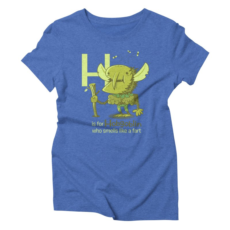 H is for Hobgoblin Women's Triblend T-Shirt by Hazy Dell Press