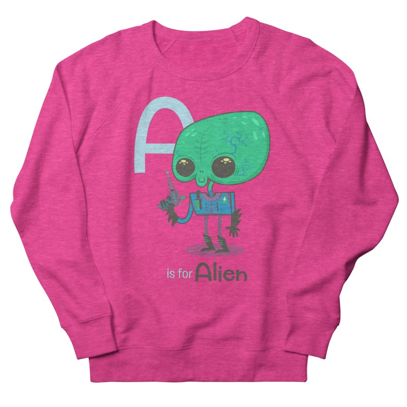 A is for Alien Women's French Terry Sweatshirt by Hazy Dell Press