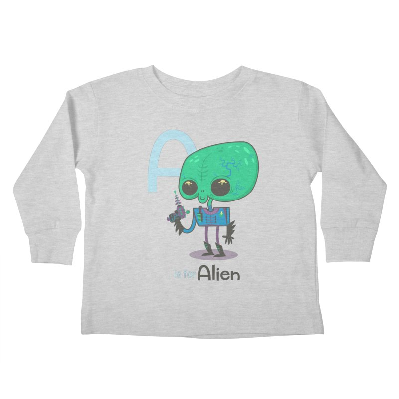 A is for Alien Kids Toddler Longsleeve T-Shirt by Hazy Dell Press