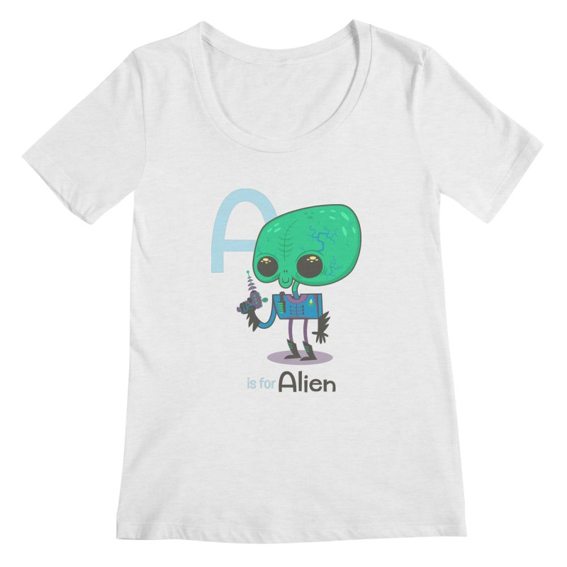 A is for Alien Women's Regular Scoop Neck by Hazy Dell Press