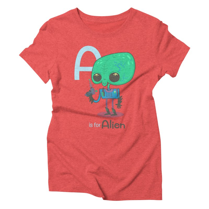 A is for Alien Women's Triblend T-shirt by Hazy Dell Press