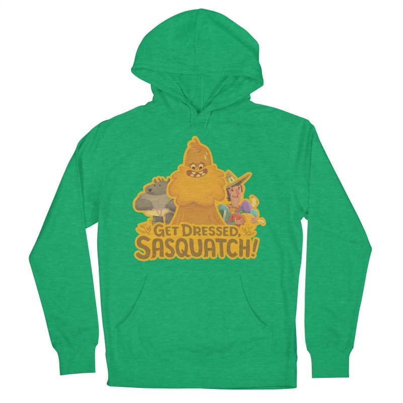 Get Dressed, Sasquatch! Women's French Terry Pullover Hoody by Hazy Dell Press