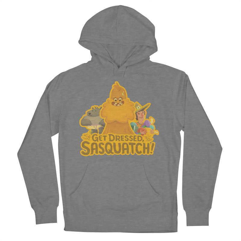 Get Dressed, Sasquatch! Men's French Terry Pullover Hoody by Hazy Dell Press