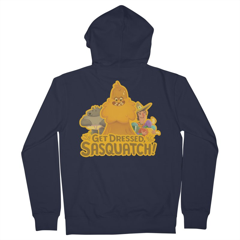Get Dressed, Sasquatch! Women's French Terry Zip-Up Hoody by Hazy Dell Press