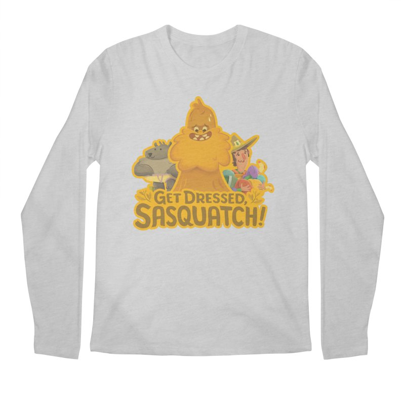 Get Dressed, Sasquatch! Men's Regular Longsleeve T-Shirt by Hazy Dell Press