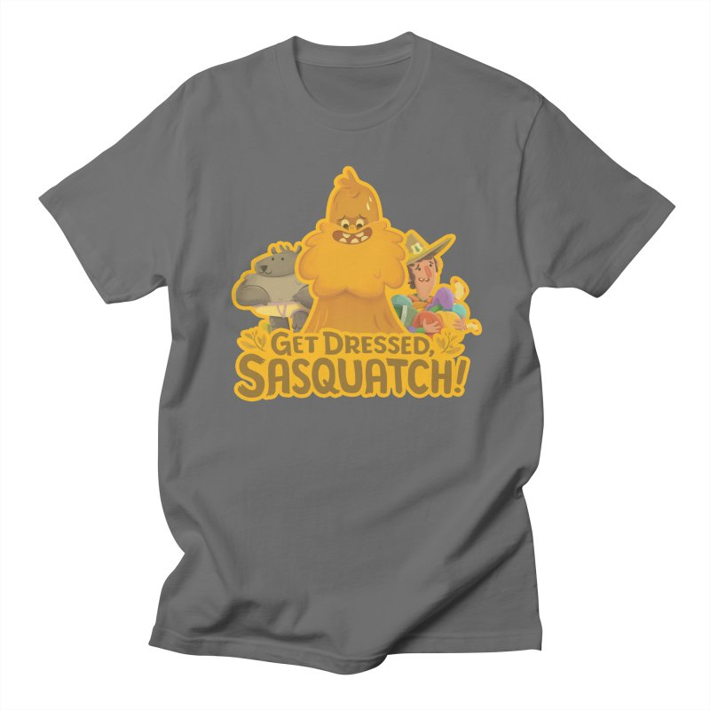 Get Dressed, Sasquatch! Men's T-Shirt by Hazy Dell Press