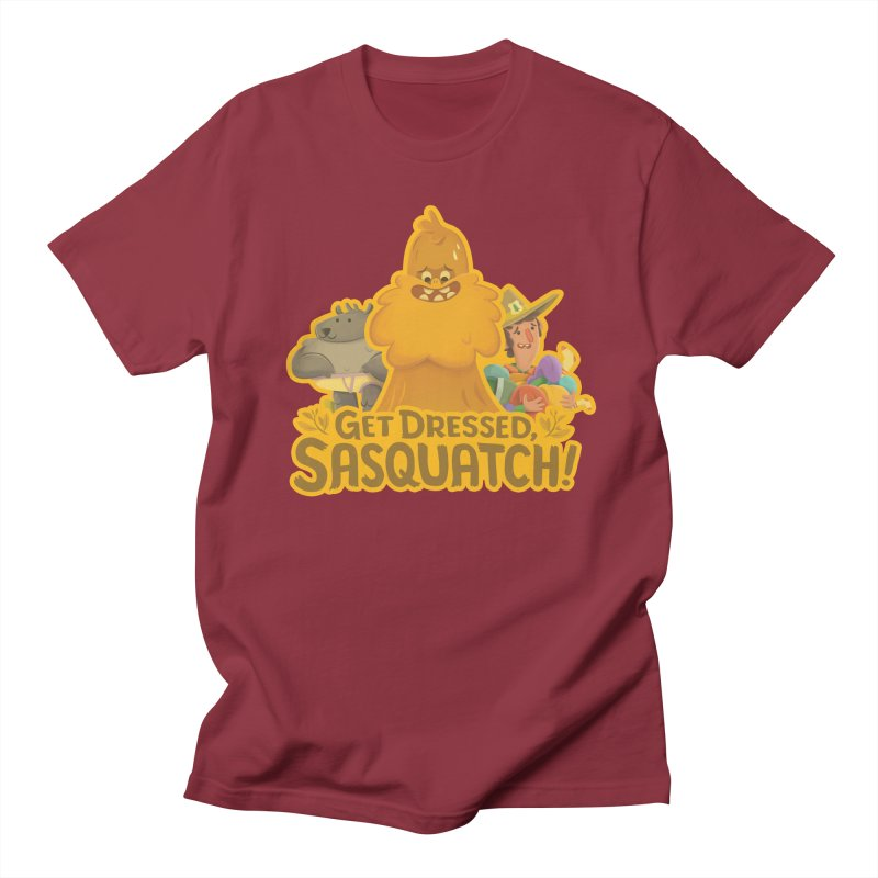 Get Dressed, Sasquatch! Women's Regular Unisex T-Shirt by Hazy Dell Press