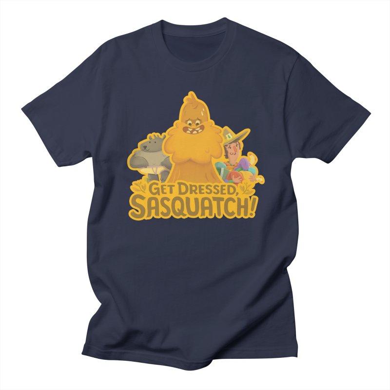 Get Dressed, Sasquatch! Women's Unisex T-Shirt by Hazy Dell Press