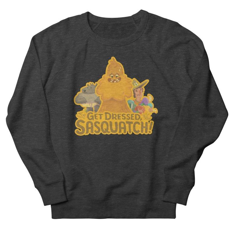 Get Dressed, Sasquatch! Women's French Terry Sweatshirt by Hazy Dell Press
