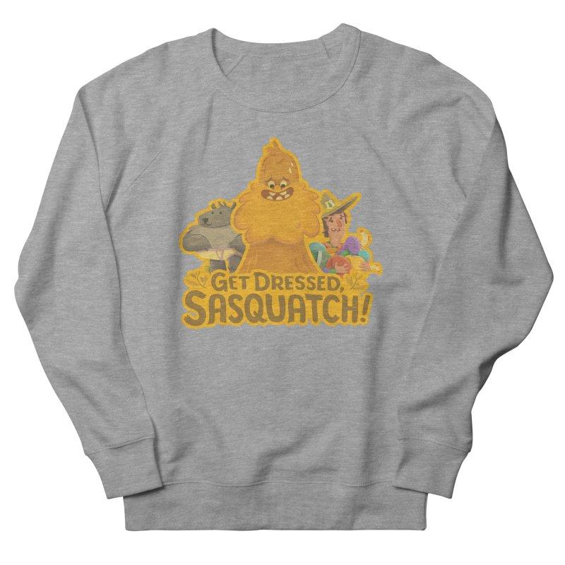 Get Dressed, Sasquatch! Men's French Terry Sweatshirt by Hazy Dell Press