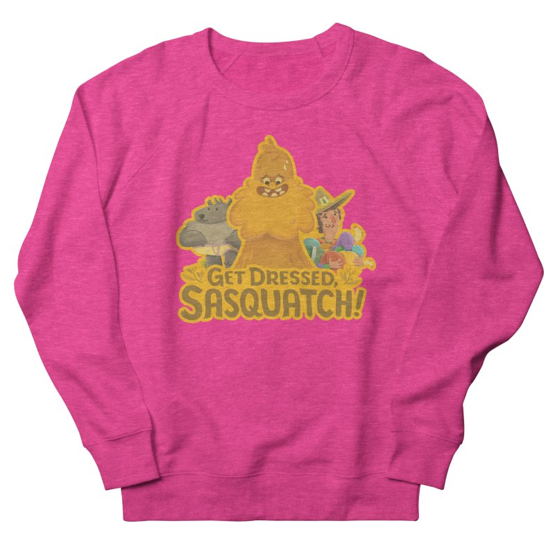 Get Dressed, Sasquatch! Men's French Terry Sweatshirt by Hazy Dell Press