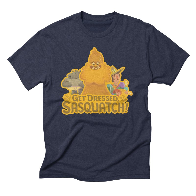 Get Dressed, Sasquatch! Men's Triblend T-Shirt by Hazy Dell Press