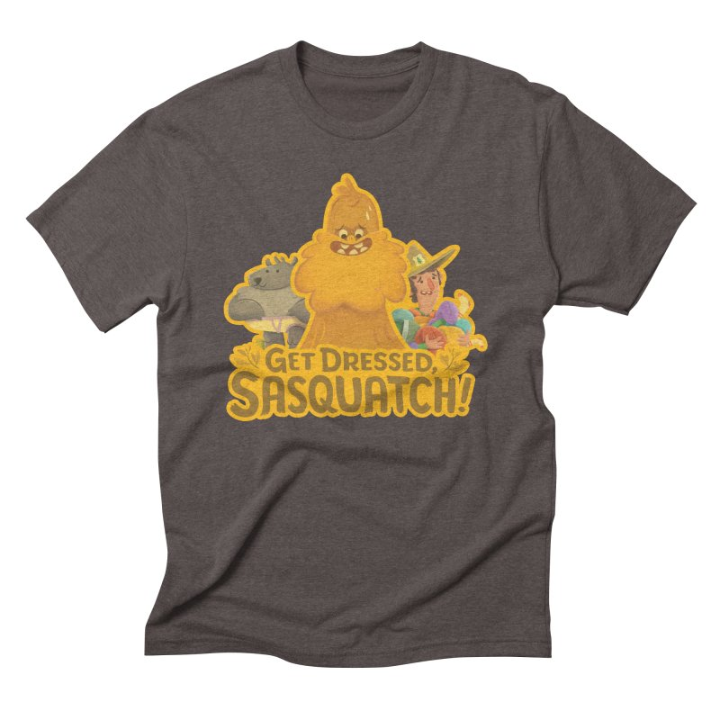 Get Dressed, Sasquatch! Men's Triblend T-Shirt by Hazy Dell Press