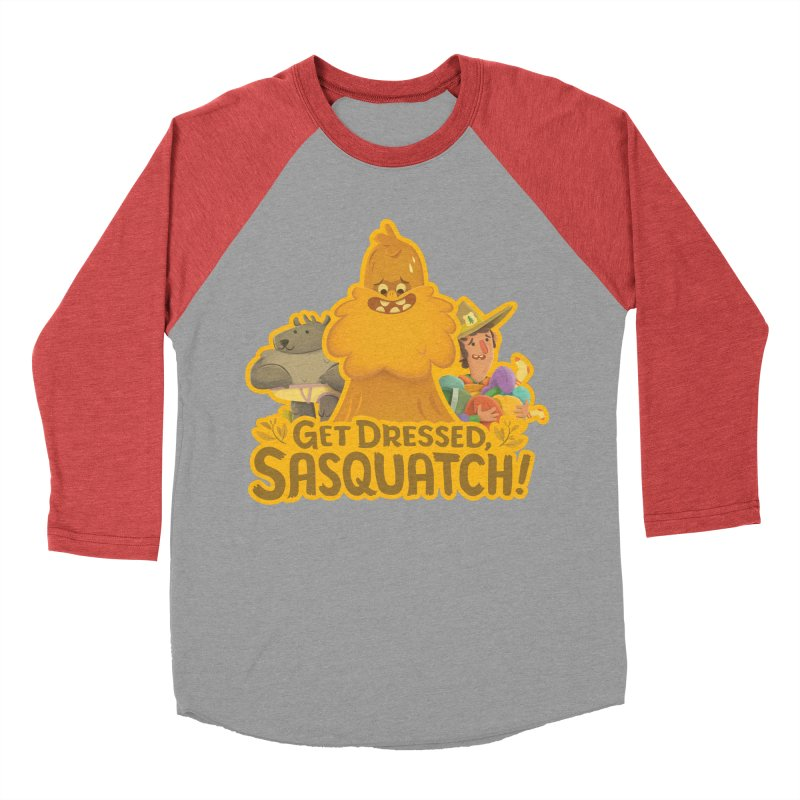 Get Dressed, Sasquatch! Women's Baseball Triblend Longsleeve T-Shirt by Hazy Dell Press