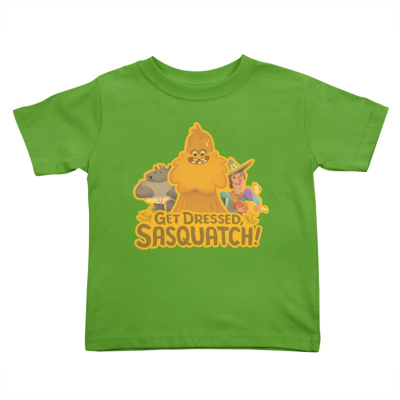 Get Dressed, Sasquatch! Kids Toddler T-Shirt by Hazy Dell Press