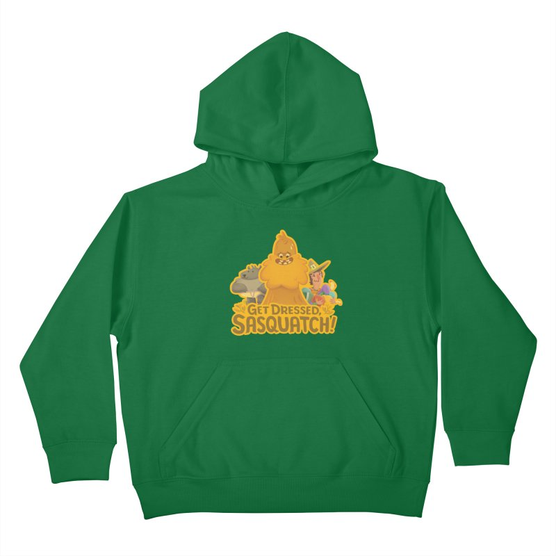 Get Dressed, Sasquatch! Kids Pullover Hoody by Hazy Dell Press