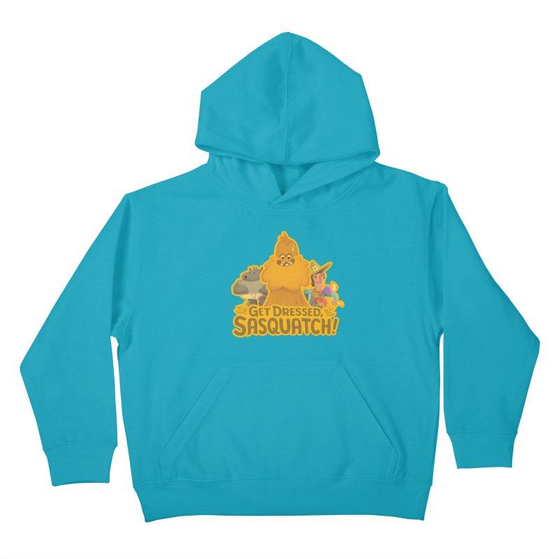 Get Dressed, Sasquatch! Kids Pullover Hoody by Hazy Dell Press