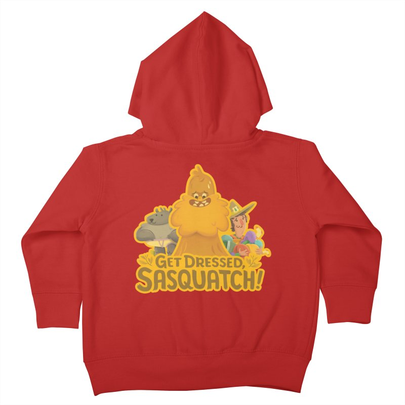 Get Dressed, Sasquatch! Kids Toddler Zip-Up Hoody by Hazy Dell Press