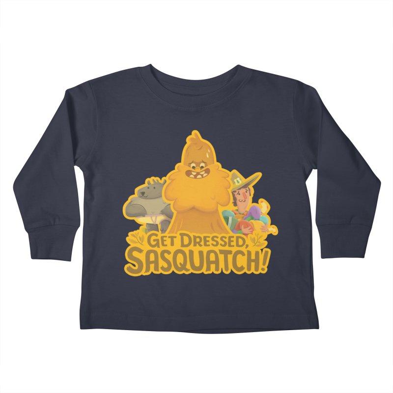 Get Dressed, Sasquatch! Kids Toddler Longsleeve T-Shirt by Hazy Dell Press