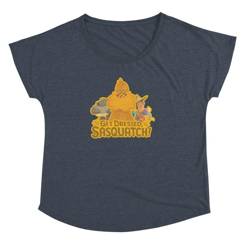 Get Dressed, Sasquatch! Women's Dolman by Hazy Dell Press