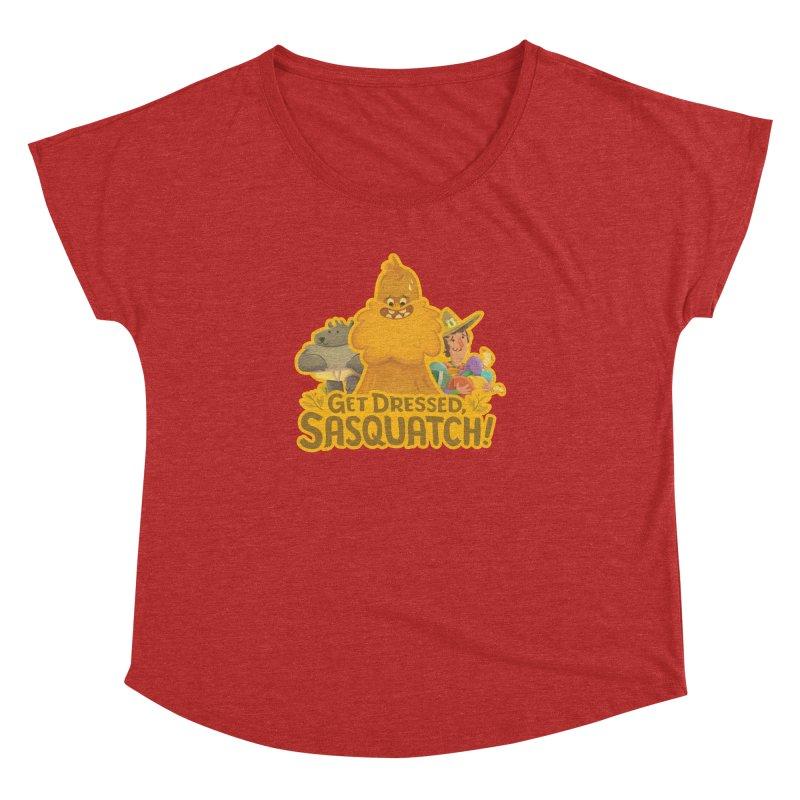 Get Dressed, Sasquatch! Women's Dolman Scoop Neck by Hazy Dell Press