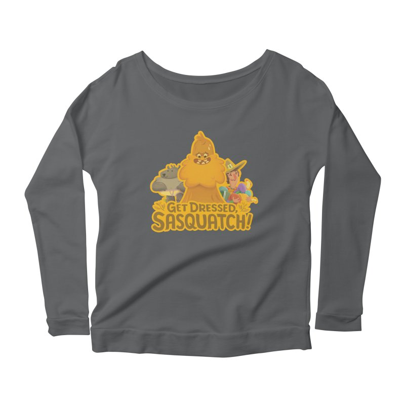 Get Dressed, Sasquatch! Women's Scoop Neck Longsleeve T-Shirt by Hazy Dell Press