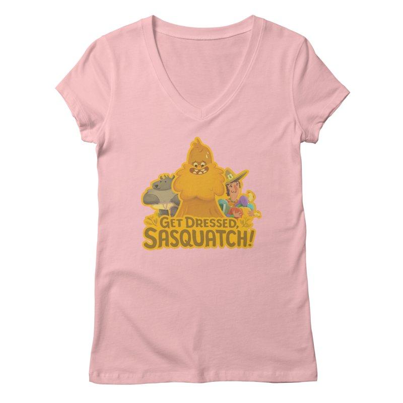 Get Dressed, Sasquatch! Women's Regular V-Neck by Hazy Dell Press