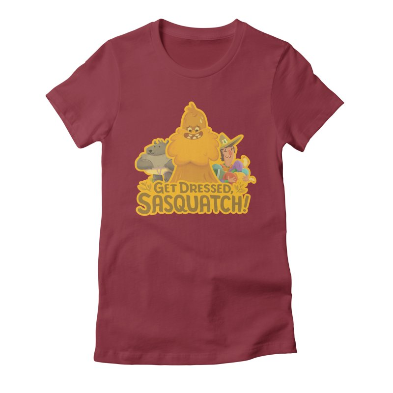 Get Dressed, Sasquatch! Women's Fitted T-Shirt by Hazy Dell Press