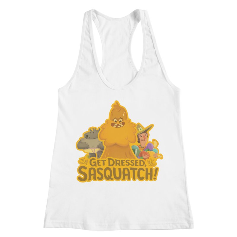 Get Dressed, Sasquatch! Women's Racerback Tank by Hazy Dell Press