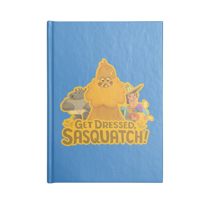 Get Dressed, Sasquatch! Accessories Lined Journal Notebook by Hazy Dell Press