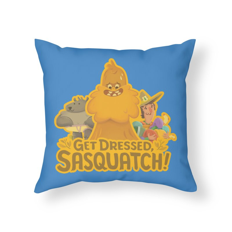 Get Dressed, Sasquatch! Home Throw Pillow by Hazy Dell Press