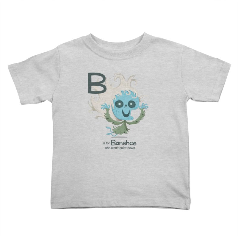 B is for Banshee Kids Toddler T-Shirt by Hazy Dell Press
