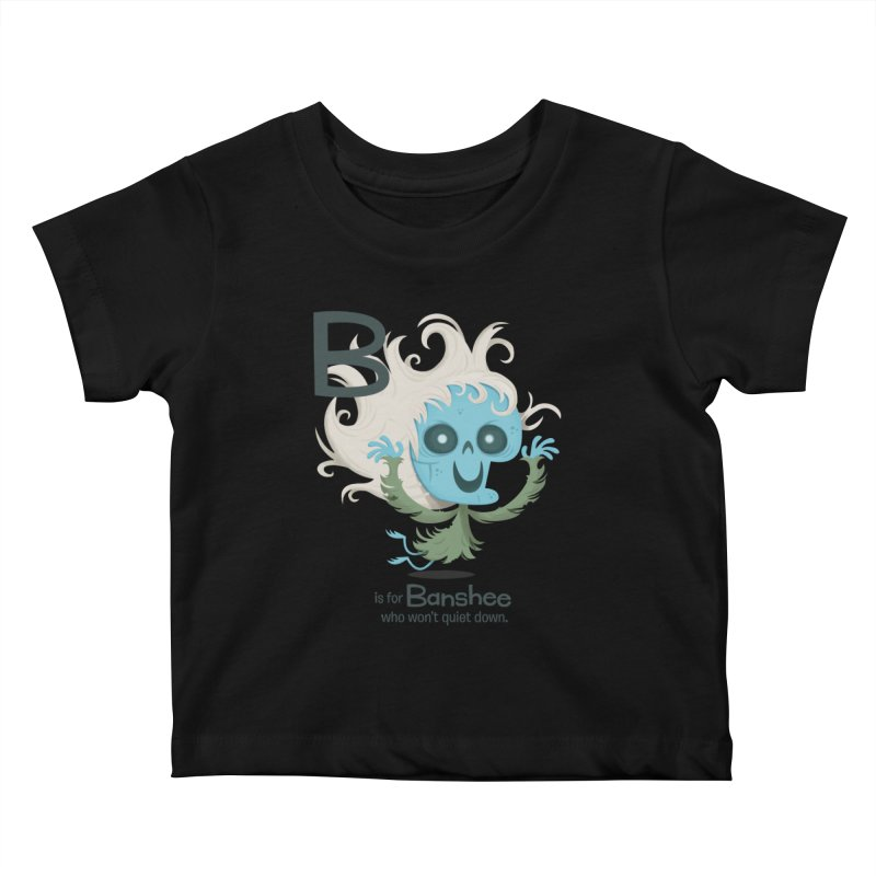 B is for Banshee Kids Baby T-Shirt by Hazy Dell Press