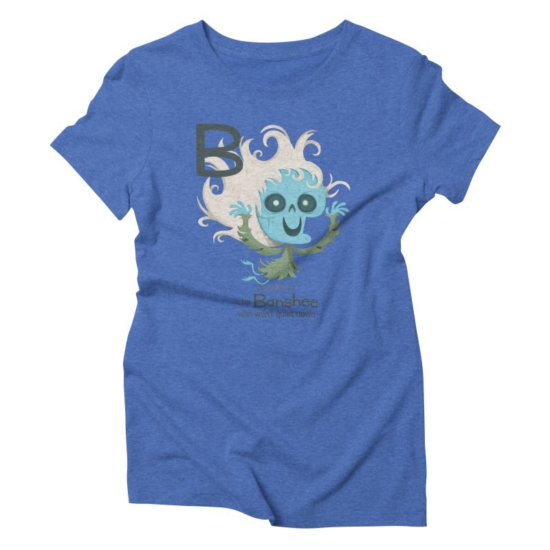 B is for Banshee Women's Triblend T-shirt by Hazy Dell Press