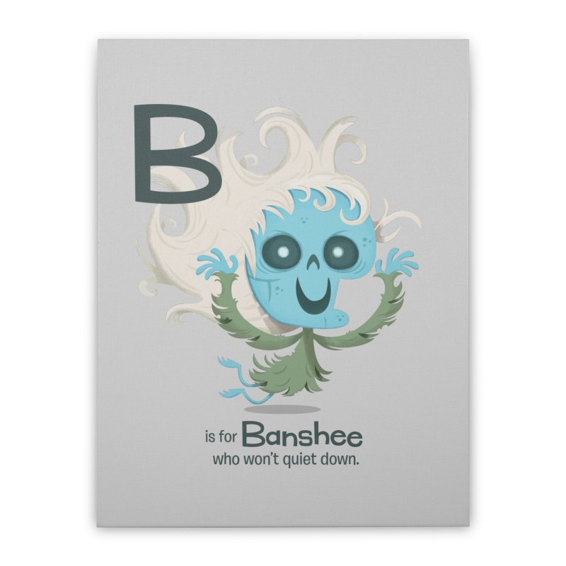 B is for Banshee Home Stretched Canvas by Hazy Dell Press